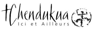 Tchendukua, ici et ailleurs